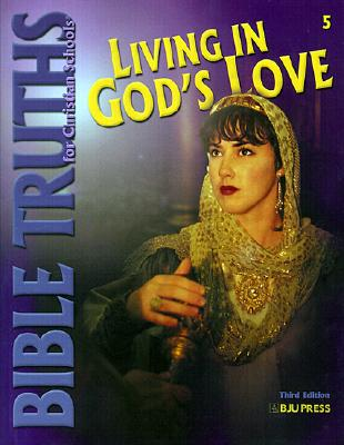 Image for Living in God's Love (Bible Truths for Christian Schools)