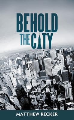 Image for Behold the City