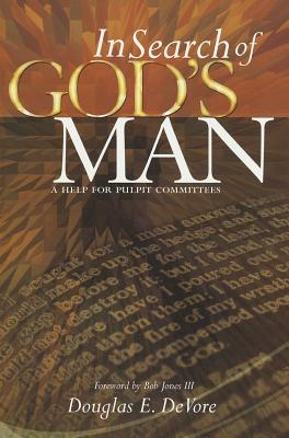 In Search of God's Man: a Help for Pulpit Committees, Douglas E. Devore