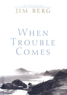 When Trouble Comes, Jim Berg