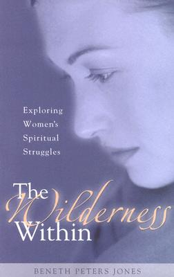 Image for 191098 The Wilderness Within: Exploring Women's Spiritual Struggles