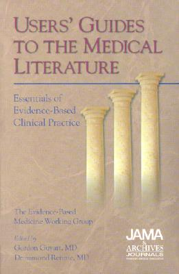 Image for Users' Guides to the Medical Literature: Essentials of Evidence-Based Clinical Practice