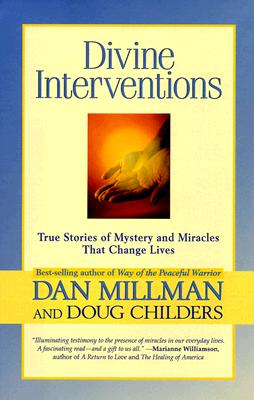 Image for Divine Interventions: True Stories of Mystery and Miracles That Change Lives