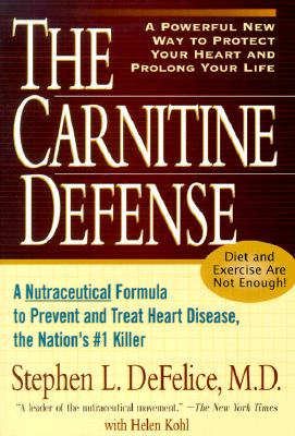 Image for The Carnitine Defense: An All-Natural Nutraceutical Formula to Prevent Heart Disease, Control Diabetes and Help You Stay Healthy