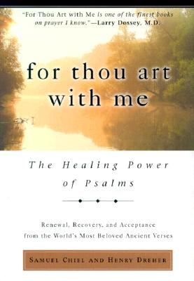 Image for For Thou Art  With Me: The Healing Power of Psalms