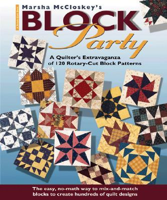 Image for Marsha McCloskey's Block Party: A Quilter's Extravaganza of 120 Rotary-Cut Block Patterns (Rodale Quilt Books)