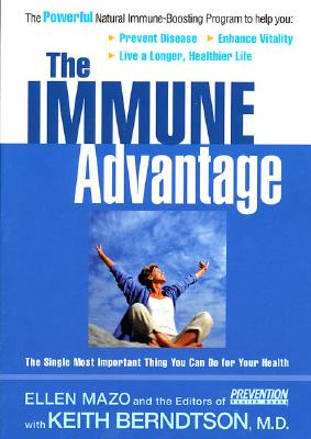 Image for The Immune Advantage: The Powerful, Natural Immune-Boosting Program to Help You Prevent Disease, Enhance Vitality, Live a Longer, Healthier Life