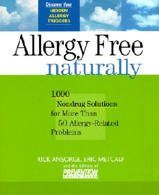 Image for Allergy Free Naturally: 1,000 Nondrug Solutions for More Than 50 Allergy-Related Problems