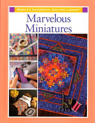 Image for Marvelous Miniatures (Rodale's Successful Quilting Library)