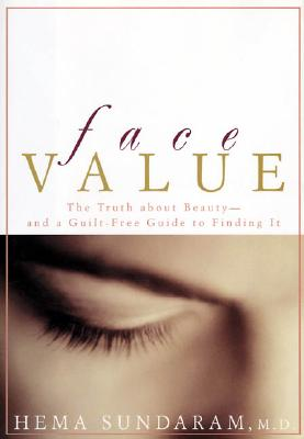 Image for Face Value: The Truth about Beauty-- and a Guilt-Free Guide to Finding It