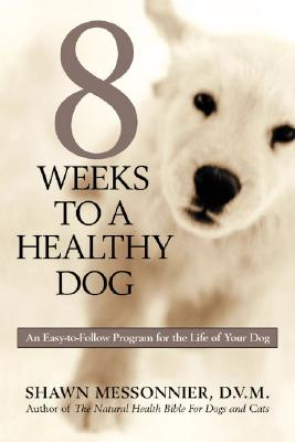 Image for 8 WEEKS TO A HEALTHY DOG
