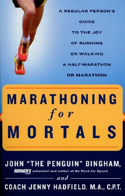 Marathoning for Mortals, Bingham, John A. C.