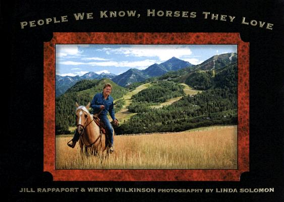 People We Know, Horses They Love, Rappaport, Jill; Wilkinson, Wendy