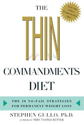 Thin Commandments Diet : The 10 No-fail Strategies For Permanent Weight Loss, STEPHEN GULLO