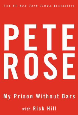 Image for My Prison Without Bars: Pete Rose
