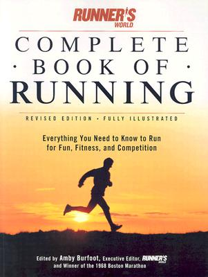Image for Runner's World Complete Book of Running: Everything You Need to Run for Fun, Fitness and Competition (Runner's World Complete Books)