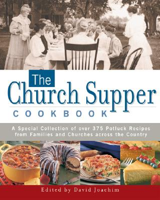 Image for The Church Supper Cookbook: A Special Collection of Over 375 Potluck Recipes from Families and Churches across the Country