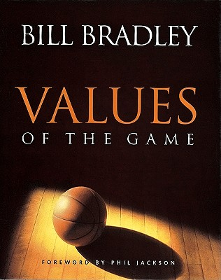 VALUES OF THE GAME, BILL BRADLEY