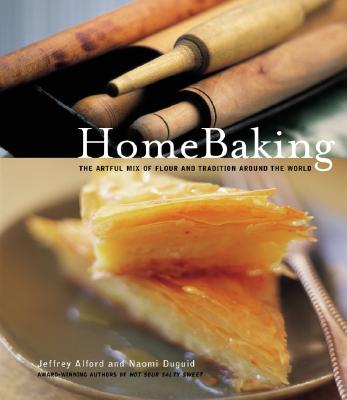 Image for Home Baking: The Artful Mix of Flour and Tradition Around the World