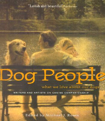 Image for Dog People: What We Love About Our Dogs - Writers and Artists on Canine Companionship