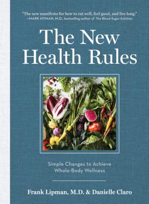 Image for The New Health Rules: Simple Changes to Achieve Whole-Body Wellness