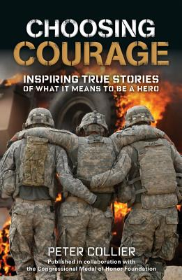 Image for Choosing Courage: Inspiring Stories of What It Means to Be a Hero