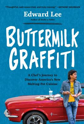 Image for Buttermilk Graffiti: A Chef's Journey to Discover America's New Melting-Pot Cuisine