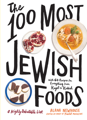 Image for The 100 Most Jewish Foods: A Highly Debatable List