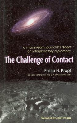 Image for Challenge Of Contact: A Mainstream Journalist's Report on Interplanetary Diplomacy
