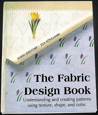 Image for The Fabric Design Book: Understanding and Creating Patterns Using Texture, Shape & Color