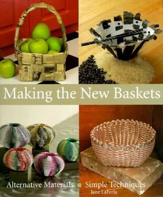 Image for Making The New Baskets: Alternative Materials, Simple Techniques