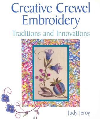 Image for Creative Crewel Embroidery: Traditions & Innovations