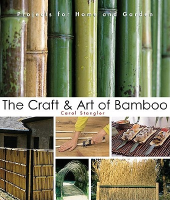 Image for CRAFT & ART OF BAMBOO: 30 ELEGANT PROJECTS TO MAKE FOR HOME AND GARDEN