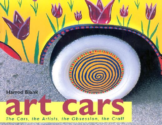 Art Cars: The Cars, the Artists, the Obsession, the Craft, Blank, Harrod