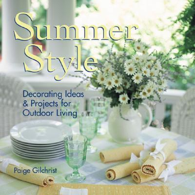 Image for Summer Style: Decorating Ideas & Projects for Outdoor Living