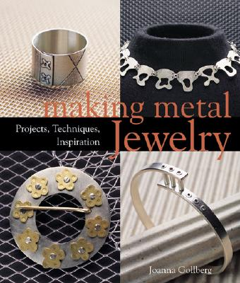 Image for Making Metal Jewelry: Projects, Techniques, Inspiration