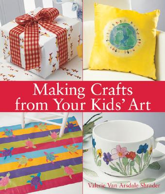 Image for Making Crafts from Your Kids' Art