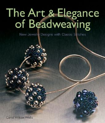 Image for The Art & Elegance of Beadweaving: New Jewelry Designs with Classic Stitches