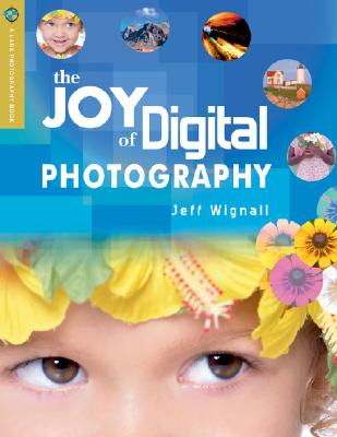 Image for The Joy of Digital Photography (A Lark Photography Book)