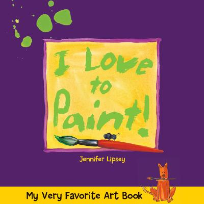 Image for My Very Favorite Art Book: I Love to Paint!