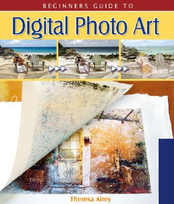 Image for Beginner's Guide to Digital Photo Art (Lark Photography Book)