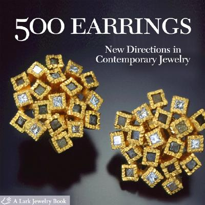 Image for 500 Earrings: New Directions in Contemporary Jewelry (500 Series)