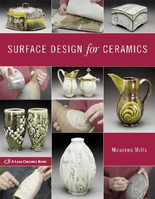 Surface Design for Ceramics (A Lark Ceramics Book), Maureen Mills