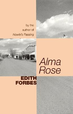 Alma Rose: A Novel (Forbes, Edith), Forbes, Edith