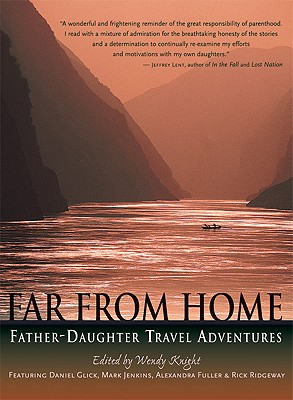 Image for Far from Home: Father-Daughter Travel Adventures