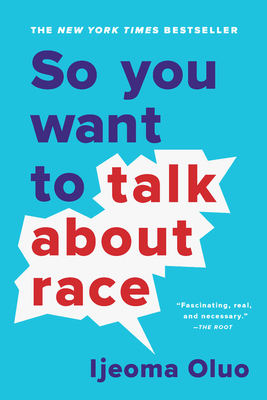 Image for So You Want to Talk About Race