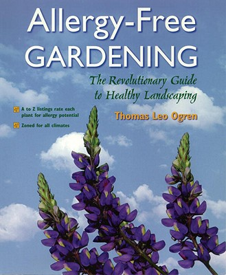 Image for ALLERGY-FREE GARDENING: THE REVOLUTIONARY GUIDE TO HEALTHY LANDSCAPING