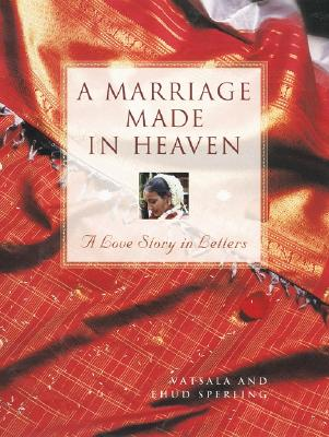 Image for A Marriage Made in Heaven: A Love Story in Letters
