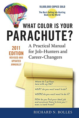 What Color Is Your Parachute? 2011: A Practical Manual for Job-Hunters and Career-Changers, Bolles, Richard N.