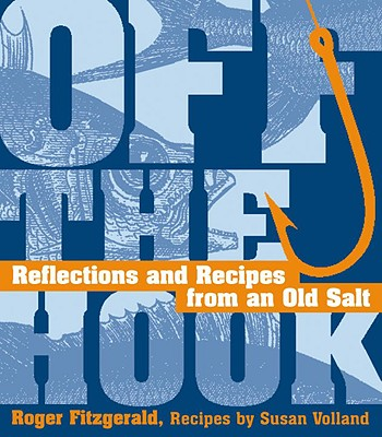 Image for Off the Hook : Reflections & Recipes from an Old Salt